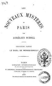 Les nouveaux mystères de Paris par Aurélien Scholl: Le duel de monseigneur, Volume3