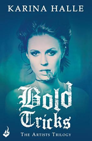 Bold Tricks  The Artists Trilogy 3  PDF