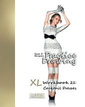 Practice Drawing - XL Workbook 21: Cocktail Dresses