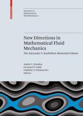 New Directions in Mathematical Fluid Mechanics: The Alexander V. Kazhikhov Memorial Volume