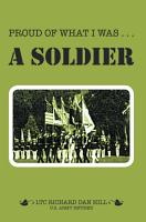 Proud of What I Was     a Soldier PDF