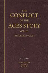 The Conflict of the Ages Story, Vol. 3. The Desire of Ages—Illustrated