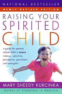Raising Your Spirited Child Rev Ed