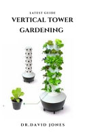 Latest Guide Vertical Tower Gardening
