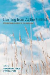 Learning from All the Faithful: A Contemporary Theology of the Sensus Fidei