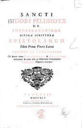 Sancti Isidori Pelusiotae De interpretatione divinae scripturae epistolarum