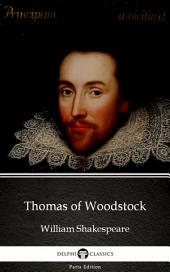 Thomas of Woodstock by William Shakespeare - Apocryphal (Illustrated)
