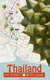 The Durian Tourist's Guide To Thailand
