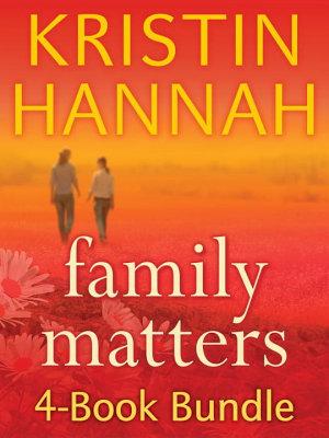 Kristin Hannah s Family Matters 4 Book Bundle