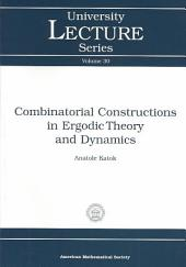 Combinatorial Constructions in Ergodic Theory and Dynamics
