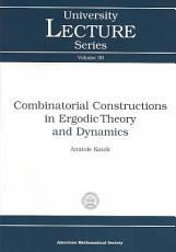 Combinatorial Constructions in Ergodic Theory and Dynamics PDF