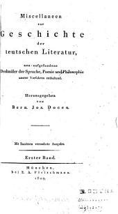 Miscellaneen zur Geschichte der teutschen Literatur: neu-aufgefundene denkmäler der Sprache, Poesie und Philosophie unsrer vorfahren enthaltend, Band 1