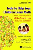 Tools To Help Your Children Learn Math  Strategies  Curiosities  And Stories To Make Math Fun For Parents And Children PDF