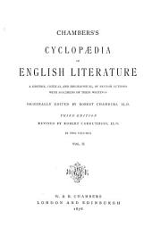 Chambers's Cyclopædia of English Literature: A History, Critical and Biographical, of British Authors, with Specimens of Their Writings, Volume 2