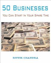 50 Businesses You Can Start In Your Spare Time