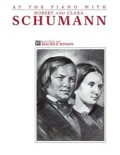 At the Piano with Robert and Clara Schumann: For Intermediate to Advanced Piano