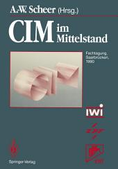 CIM im Mittelstand: Fachtagung, Saarbrücken, 14.–15. Februar 1990