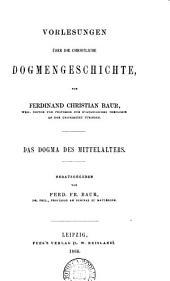 Vorlesungen über die christliche Dogmengeschichte, herausg. von F.F. Baur: Volumes 2-3