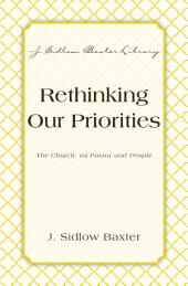 Rethinking Our Priorities: The Church: Its Pastor and People