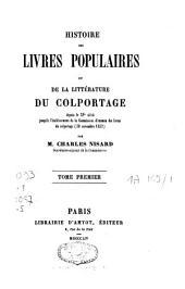 Histoire des livres populaires ou de la littérature de colportage: depuis le XVe siècle jusqu'à [...] 1852, Volume1