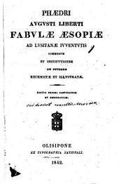 Phaedri Augusti liberti Fabulae Aesopiae ad Lusitanae iuventutis commodum et institutionem de integro recensitae et illustratae