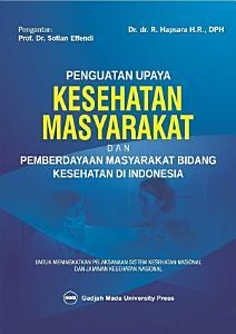 Penguatan Upaya Kesehatan Masyarakat Dan Pemberdayaan Masyarakat Bidang Kesehatan Di Indonesia PDF