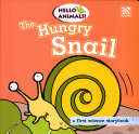 Hello Animals  the Hungry Snail PDF