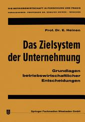 Das Zielsystem der Unternehmung: Grundlagen betriebswirtschaftlicher Entscheidungen