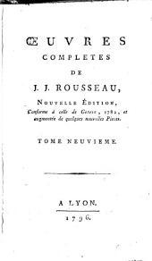 Oeuvres completes de J.J. Rousseau: Tome neuvieme, Volume0