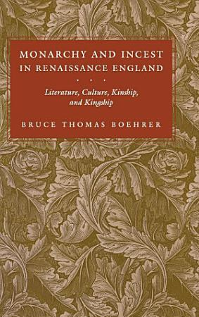 Monarchy and Incest in Renaissance England PDF