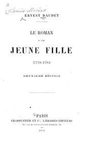Le roman d'une jeune fille (1770-1794)
