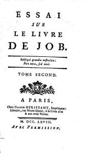 Essai sur le livre de Job. [Preceded by] Mémoire, dans lequel on propose un établissement, qui ... rendra des services essentiels à l'Eglise [&c. By Louis de Poix and others].