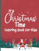 It's Christmas Time Coloring Book for Kids