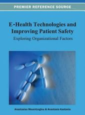 E-Health Technologies and Improving Patient Safety: Exploring Organizational Factors