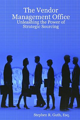 The Vendor Management Office  Unleashing the Power of Strategic Sourcing