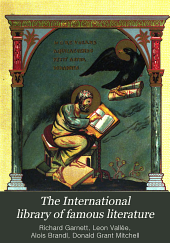 The International Library of Famous Literature: Selections from the World's Great Writers, Ancient, Mediaeval, and Modern, with Biographical and Explanatory Notes and Critical Essays by Many Eminent Writers, Volume 6