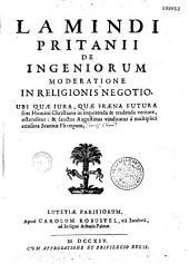 Lamindi Pritanii De ingeniorum moderatione in religionis negotio, ubi ... sanctus Augustinus vindicatur a... censura Joannis Phereponi [Joann. Clerici]
