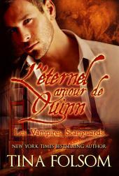 L'éternel amour de Quinn: Les Vampires Scanguards- Tome 6