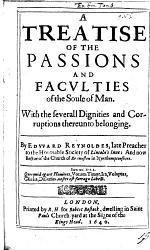 A treatise of the Passions and Faculties of the Soule of Man. With the ... Dignities and Corruptions thereunto belonging