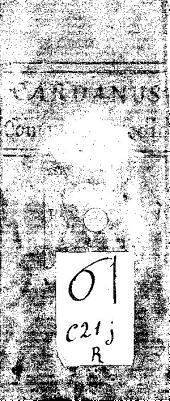 Hieronymi Cardani ... Contradicentium medicorum libri duo ...: addita praeterea eiusdem autoris de Sarza Parilia, de Cina radice, eiusque vsu, Consilium pro dolore vago, disputationes etiam quaedam aliae non inutiles. Accesserunt praeterea Iacobi Peltarii Contradictiones ex Lacuna desumptae, cum eiusdem Axiomatibus ...