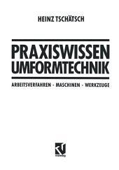 Praxiswissen Umformtechnik: Arbeitsverfahren, Maschinen, Werkzeuge, Ausgabe 5