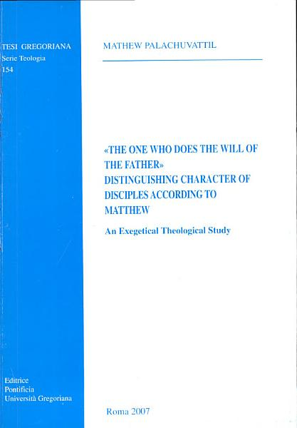 Download  The One who Does the Will of the Father    Distinguishing Character of Disciples According to Matthew Book
