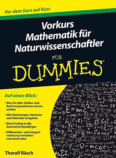Vorkurs Mathematik f  r Naturwissenschaftler f  r Dummies PDF
