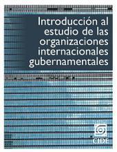 Introducción al estudio de las organizaciones internacionales gubernamentales: La pertinencia de una agenda de investigación interdisciplinaria