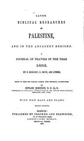 Later Biblical researches in Palestine, and in the adjacent regions: a journal of travels in the year 1852