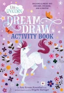 Uni the Unicorn Dream   Draw Activity Book Book
