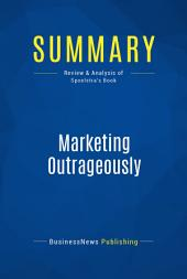Summary: Marketing Outrageously: Review and Analysis of Spoelstra's Book