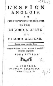 L'espion anglais ou Correspondance secrète entre milord All'eye et milord All'ear: Volume 1