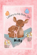 Molly Letters to My Baby Girl