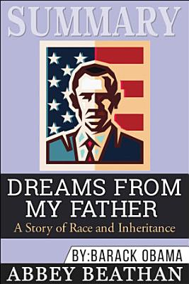 Summary  Dreams from My Father  A Story of Race and Inheritance
